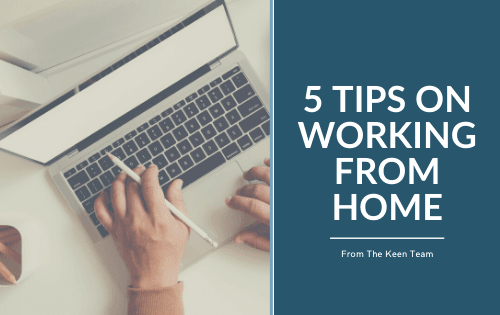 Five Tips on Working from Home from the Keen Team