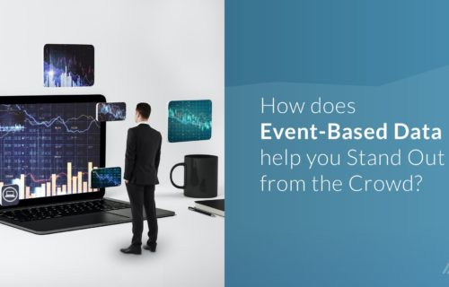 How does Event-Based Data help you Stand Out from the Crowd?