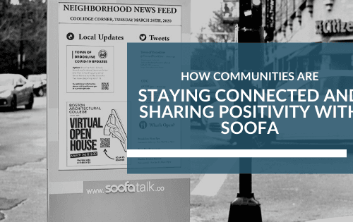 How Communities are Staying Connected and Sharing Positivity with Soofa.