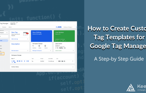 How to Create Custom Tag Templates for Google Tag Manager: A Step-by-Step Guide